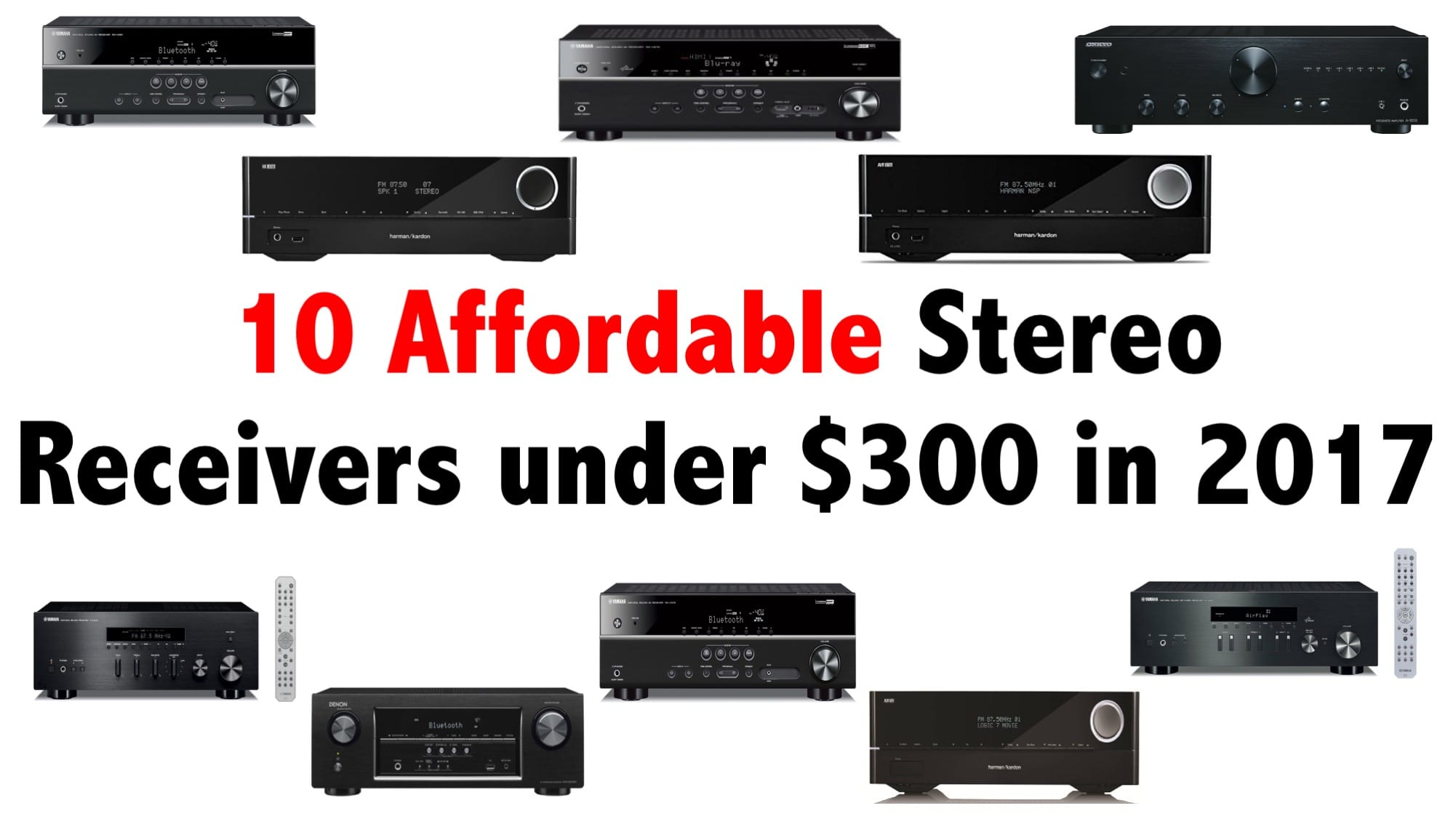 best 10 affordable stereo receivers under 300 in 2017