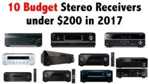 10 budget stereo receivers under $200 in 2017