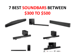 7 BEST SOUNDBARS BETWEEN $300 TO $500