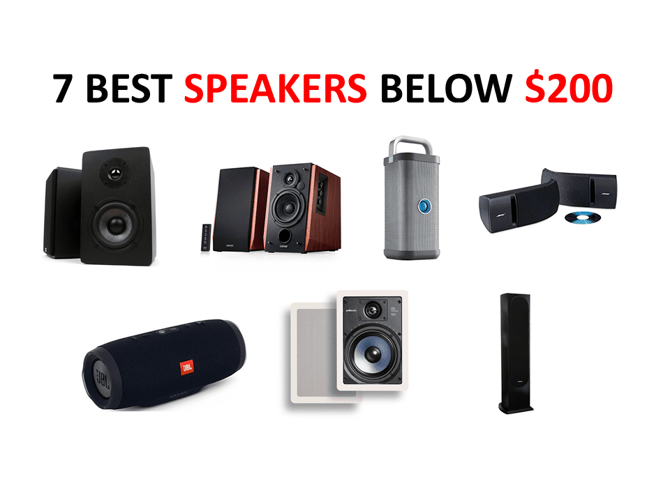 7 BEST SPEAKERS BELOW $200