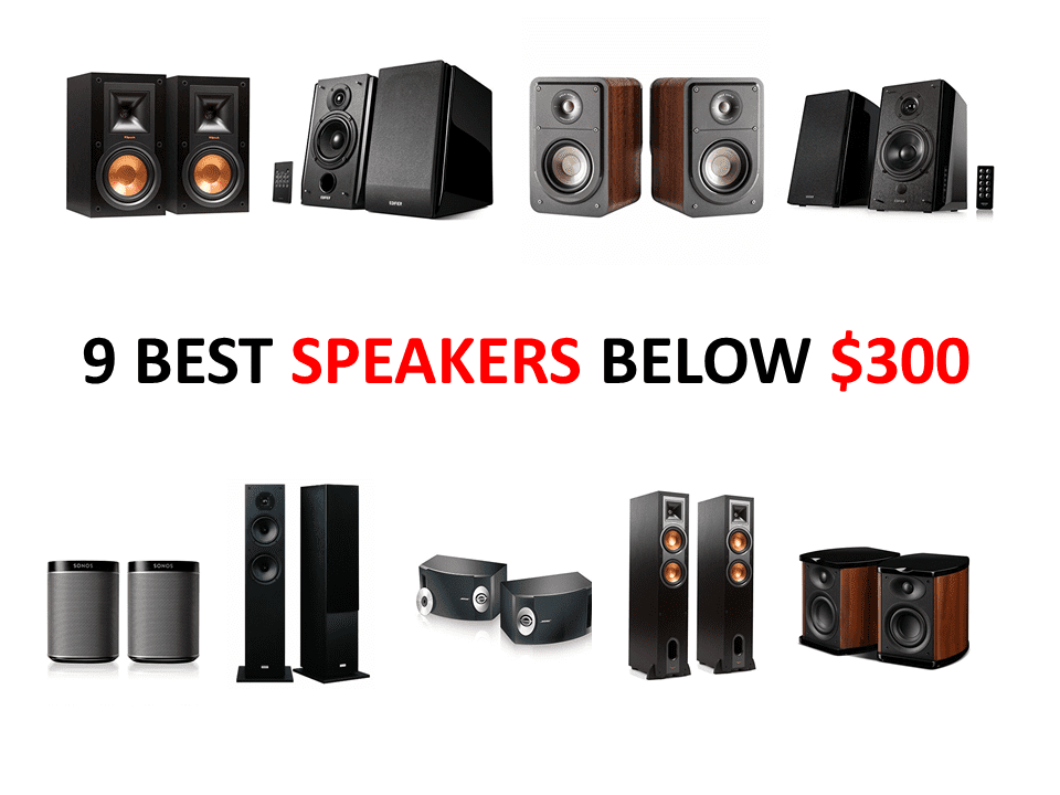 9 BEST SPEAKERS BELOW $300