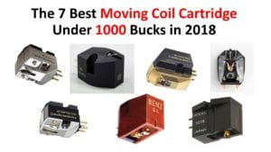 The 7 Best Moving Coil Cartridge Under 1000 Bucks in 2018