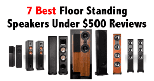 7 Best Floor Standing Speakers Under $500 Reviews
