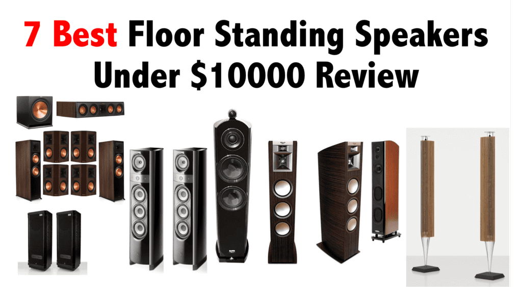 7 Best Floor Standing Speakers Under $10000 Review
