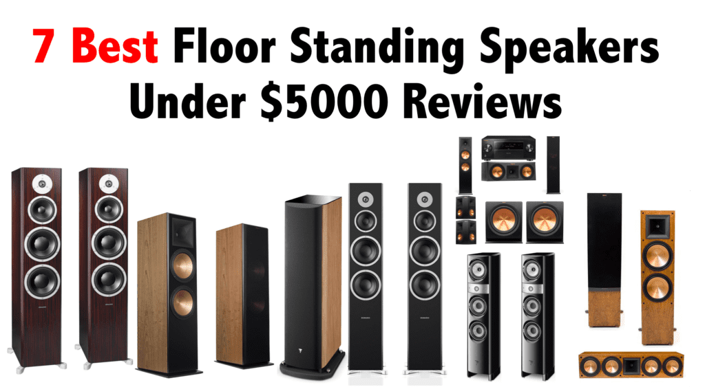 7 Best Floor Standing Speakers Under $5000 Reviews