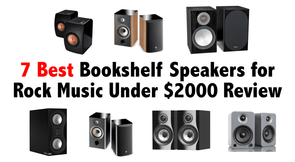 7 Best Bookshelf Speakers for Rock Music Under $2000 Review