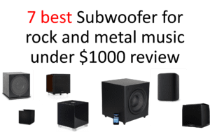 7 best Subwoofer for rock and metal music under $1000 review