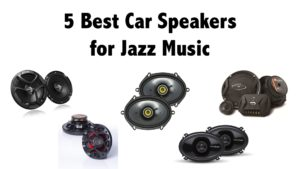 5 Best Car Speakers for Jazz Music