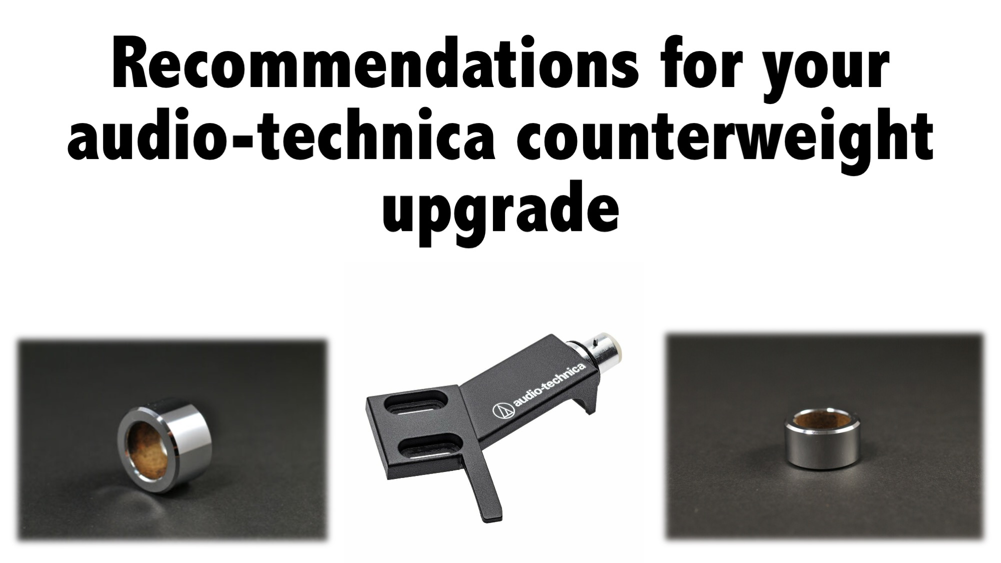 Recommendations for your audio-technica counterweight upgrade