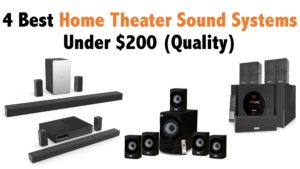 4 Best Home Theater Sound Systems Under $200 (Quality)