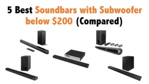 5 Best Soundbars with Subwoofer below $200 (Compared)