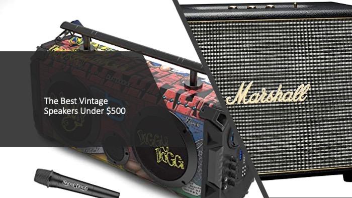 The Best Vintage Speakers Under $500