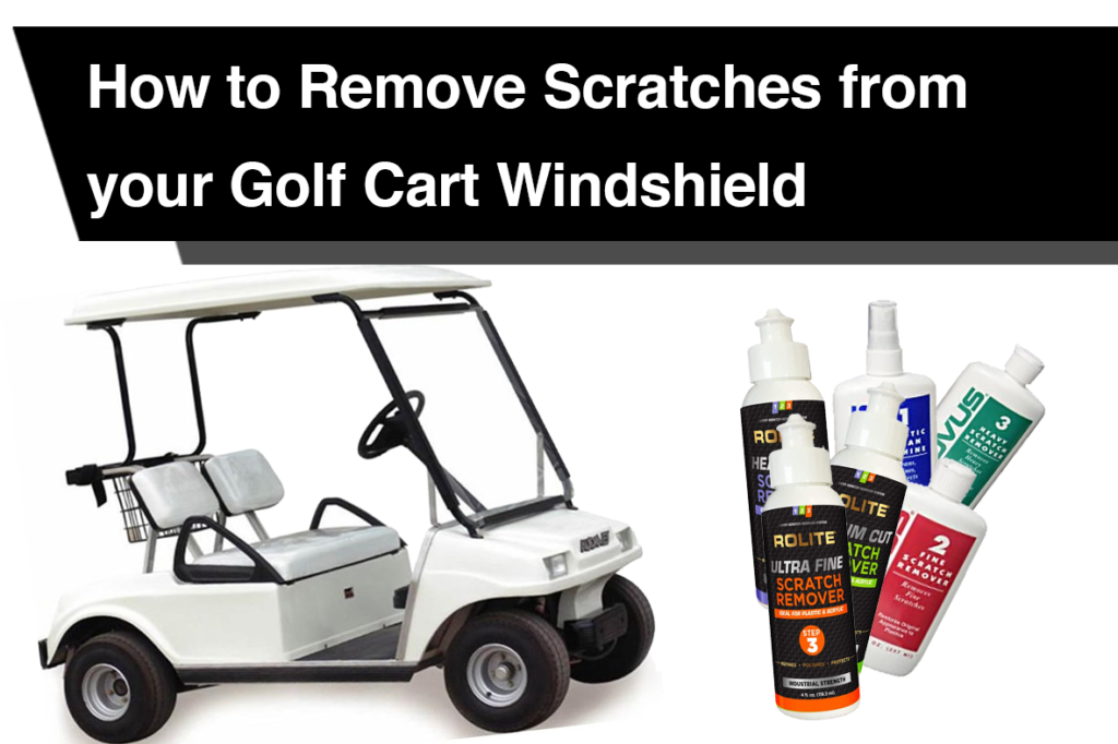 How to Remove Scratches from your Golf Cart Windshield